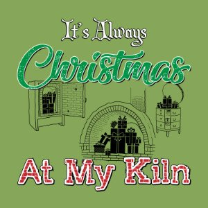 christmas at my kiln shirt