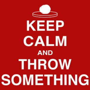keep calm and throw something shirt