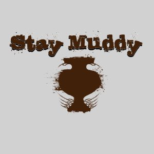 stay muddy pottery shirt